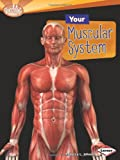 Your Muscular System, Rebecca L. Johnson, 0761374493