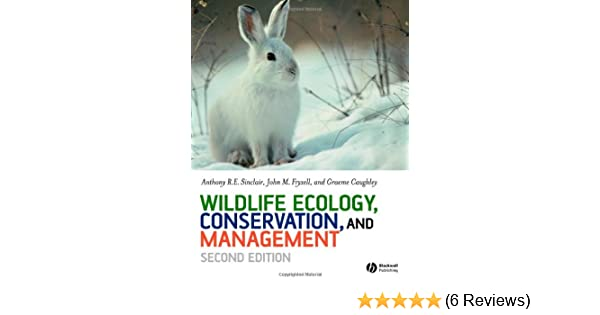 Wildlife ecology conservation and management anthony r e wildlife ecology conservation and management anthony r e sinclair john m fryxell graeme caughley 9781405107372 amazon books fandeluxe Image collections