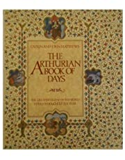 The Arthurian Book of Days: The Greatest Legend in the World Retold Throughout the Year