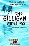 The Gilligan Variations: Ten Plays Inspired by a Certain Deserted Island