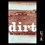 Dirt: The Erosion of Civilizations | David R. Montgomery
