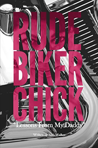 Rude Biker Chick  Lessons From My Daddy - Kindle edition by Sash ... 6966232a7