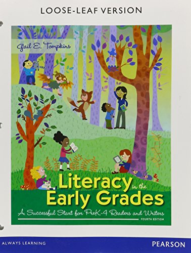 Literacy in the Early Grades: A Successful Start for PreK-4 Readers and Writers, Enhanced Pearson eText with Loose-Leaf Version -- Access Card Package ... and Spelling Instruction (4th Edition) (Successful Reading Instruction)