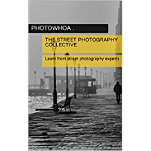 The Street Photography Collective: Learn from street photography experts
