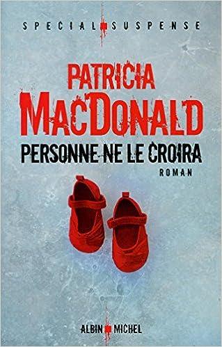 Personne ne le croira - Patricia MacDonald  2016
