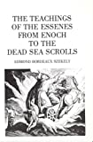 the teachings of the essenes from enoch to the dead sea scrolls