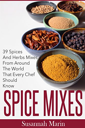 Spice Mixes: 39 Spices And Herbs Mixes