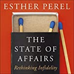The State of Affairs: Rethinking Infidelity | Esther Perel
