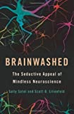 Brainwashed, Sally Satel and Scott O. Lilienfeld, 0465018777