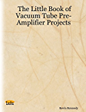 The Little Book of Vacuum Tube Pre-Amplifier Projects