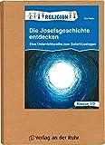 Die Josefsgeschichte entdecken – Klasse 1/2: Eine Unterrichtsreihe zum Sofort-Loslegen