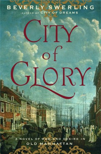 City of Glory: A Novel of War and Desire in Old Manhattan pdf
