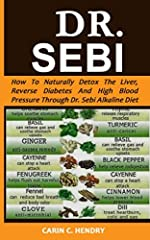 DR. SEBI HERBS FOR DIABETES, HIGH BLOOD PRESSURE AND ORGAN CLEANSING Dr. Sebi was a Honduran man with a very humble beginning and was known and addressed as an herbalist, pathologist or a naturalist in different regions of the world; he lef...