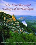Front cover for the book The Most Beautiful Villages of the Dordogne by James Bentley