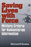 Stopping Civil Conflict with Force : Military Criteria for Humanitarian Interventions, O'Hanlon, Michael, 0815764472