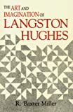 The Art and Imagination of Langston Hughes, Miller, R. Baxter, 0813116627