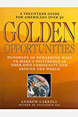 Golden Opportunities: A Volunteer Guide for Americans over 50 Paperback