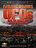 Atomic Bombs, UFOs and the Quest for Absolute Power
