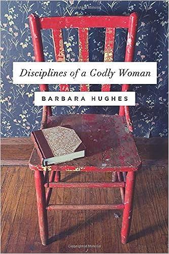 Disciplines of a Godly Woman - Barbara Hughes