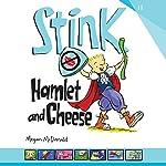 Stink: Hamlet and Cheese | Peter H. Reynolds,Megan McDonald