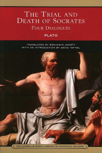 The Trial and Death of Socrates (Barnes & Noble Library of Essential Reading): Four Dialogues (The Trial And Death Of Socrates Four Dialogues)