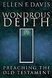 Wondrous Depth: Preaching the Old Testament