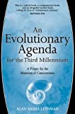 An Evolutionary Agenda for the Third Millennium, Alan Sasha Lithman, 1883991544