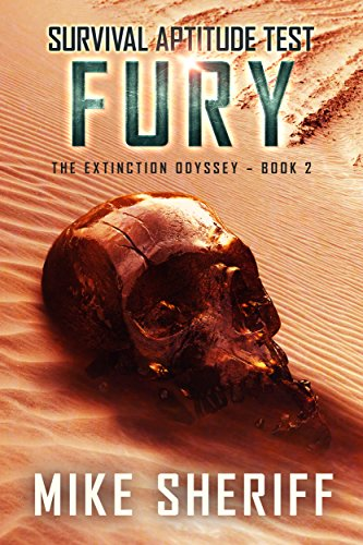 Survival Aptitude Test: Fury (The Extinction Odyssey Book 2) by [Sheriff, Mike]