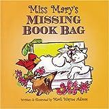 Miss Mary's Missing Book Bag, Mark Wayne Adams, 1596160004