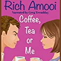 Coffee, Tea or Me Audiobook by Rich Amooi Narrated by Greg Tremblay