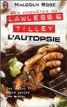 Les enquêtes de Lawless et Tilley : L'autopsie par Rose