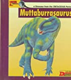 Looking At-- Muttaburrasaurus: A Dinosaur from the Cretaceous Period (The New Dinosaur Collection)