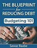The Blueprint for Reducing Debt: Budgeting 101