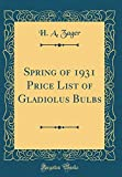 Amazon / Forgotten Books: Spring of 1931 Price List of Gladiolus Bulbs Classic Reprint (H a Zager)
