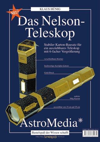 Das Nelson-Teleskop: Stabiler Karton-Bausatz für ein ausziehbares Teleskop mit 6-facher Vergrösserung