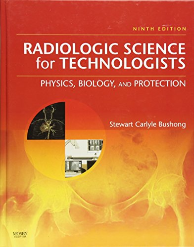 Radiologic Science for Technologists: Physics, Biology, and Protection, 9e