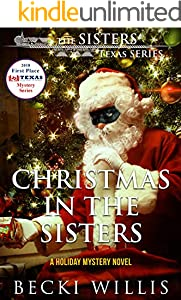 Christmas in The Sisters: A Holiday Mystery Novel (The Sisters, Texas Mystery Series Book 6)
