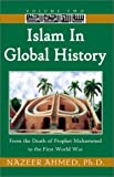 img - for Islam in Global History: Volume Two, from the Death of Prophet Muhammed to the First World War book / textbook / text book