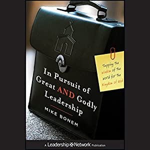In Pursuit of Great AND Godly Leadership Audiobook