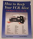 How to Keep Your VCR Alive 9780961835958