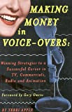 Making Money in Voice-Overs: Winning Strategies to a Successful Career in Commercials, Cartoons and Radio
