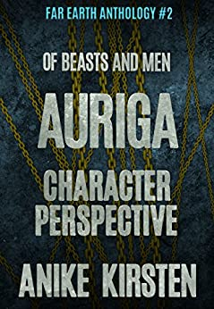 Auriga: Character Perspective (Far Earth Anthology Book 2) by [Kirsten, Anike]