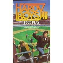 FOUL PLAY (HARDY BOYS CASE FILE 46)