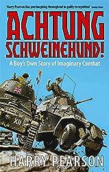 Achtung Schweinehund!: A Boy's Own Story of Imaginary Combat