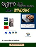 SAP Basis Administration for Windows : An Essential Step-by-Step Guide, Giovanni Davila, 0970890214