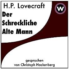 Der Schreckliche Alte Mann Hörbuch von H. P. Lovecraft Gesprochen von: Christoph Hackenberg