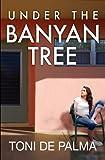 Under the Banyan Tree, Toni De Palma, 1450773540
