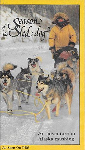 - Season of the Sled Dog: An Adventure in Alaska Mushing
