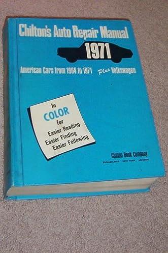 chilton s auto repair manual 1971 john milton 9780801955815 rh amazon com Chilton Auto Repair Manual Book chiltons auto repair manual 1971 chev c30