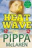 Heat Wave: Aloha Escapade (Pippa Romance), Pippa McLaren, 148197453X
